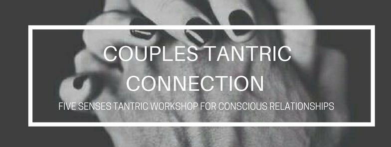 COUPLES TANTRIC CONNECTION WORKSHOP