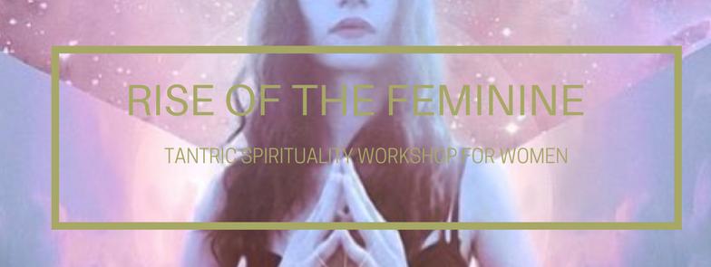 RISE OF THE FEMININE WORKSHOP SERIES 2