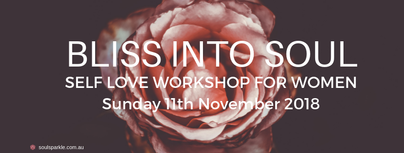 BLISS INTO SOUL – WOMENS SELF LOVE WORKSHOP