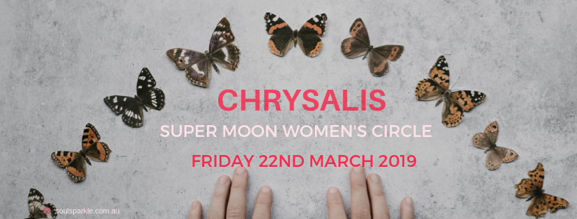 CHRYSALIS – SUPER MOON WOMEN'S CIRCLE