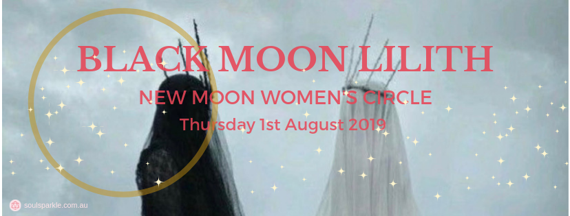 BLACK MOON LILITH – NEW MOON WOMEN'S CIRCLE